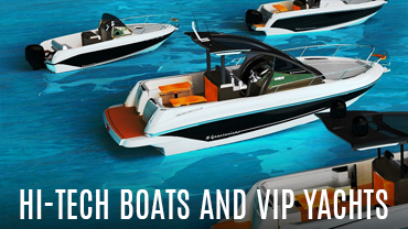High tech boats and VIP yachts